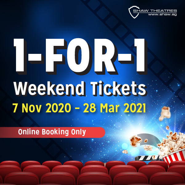 Shaw Theatres- 1 for 1 Weekend Movie Tickets. Available for online booking only.