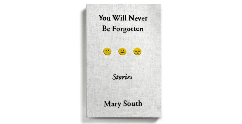 You Will Never Be Forgotten Stories by Mary South