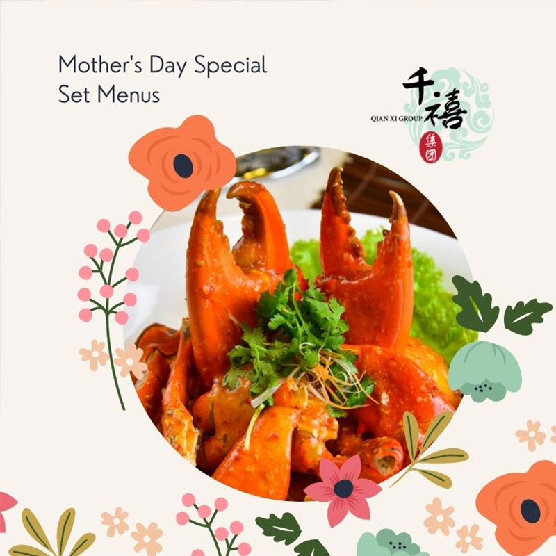 Treat Mum With These Mother's Day Dine-In Specials Set Meals At A Qian Xi Restaurant Near You