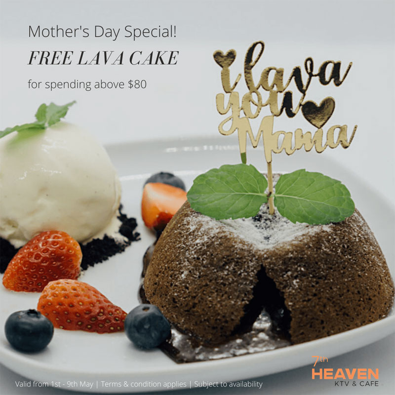 SAFRA Tampines - Redeem A Free Delicious Lava Cake With Min. Spending Of $80 This Mother's Day At 7th Heaven KTV & Cafe