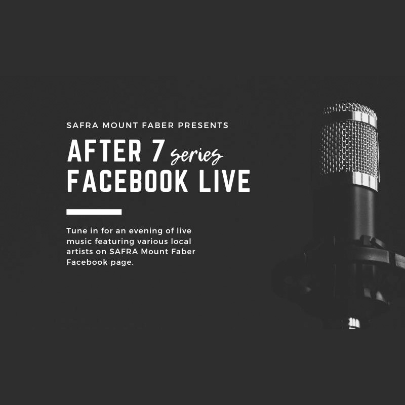 SAFRA Mount Faber - After7 Series : Join Local Performers As They Bring You More Virtual Live Music Every Fri Evening.